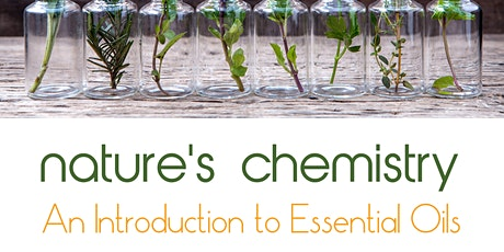 Nature's Chemistry: Introduction to Essential Oils tickets