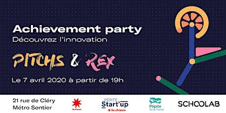 Achievement Party - Découvrez l'innovation par des pitchs et des REX ! billets