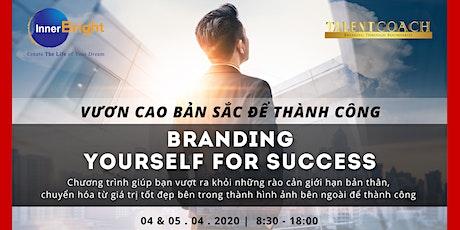 VƯƠN CAO BẢN SẮC ĐỂ THÀNH CÔNG | BRANDING YOURSELF FOR SUCCESS tickets
