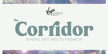 The Corridor: Where Art Meets Fashion tickets