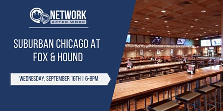 Network After Work Suburban Chicago at Fox & Hound tickets