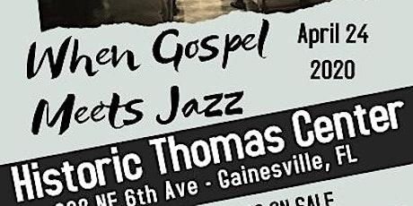 When Gospel Meets Jazz tickets