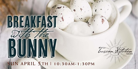 Tuscan Kitchen, Salem | Breakfast with the Easter Bunny tickets