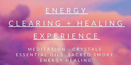 Energy Clearing & Healing Experience tickets