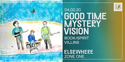 Good Time Mystery Vision @ Elsewhere (Zone One)