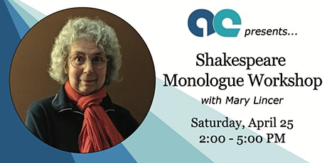 Shakespeare Monologue Coaching Workshop with Mary Lincer tickets