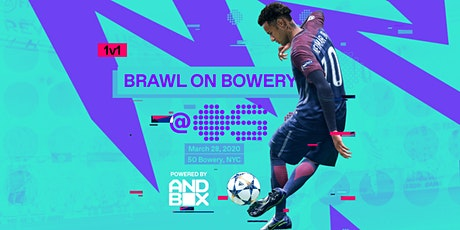 Brawl On Bowery Powered By Andbox -  $1000 1V1 FIFA20 Tournament tickets