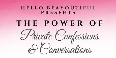 The Power of Private Confessions & Conversations tickets