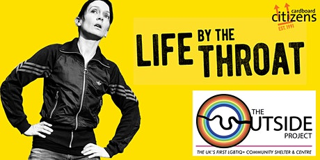 Life By The Throat - Cardboard Citizens at The Outside Project tickets