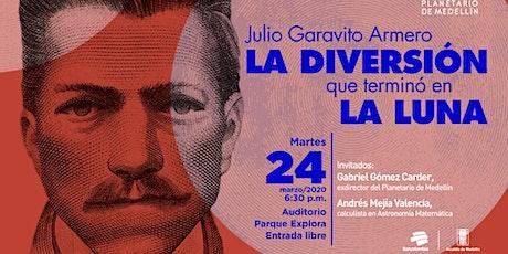 Julio Garavito Armero, la diversión que terminó en la Luna entradas