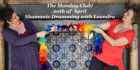 The Monday Club! Shamanic Drumming with Leandro tickets