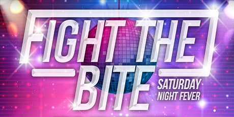 2nd Annual Fight the Bite- Saturday Night Fever tickets
