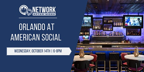 Network After Work Orlando at American Social tickets