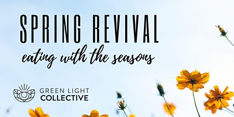 Spring Revival - Eating with the Seasons tickets