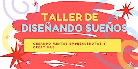 DISEÑANDO SUEÑOS tickets