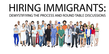 Hiring Immigrants: Demystifying the Process and Roundtable Discussions tickets