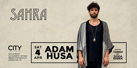 TO BE RESCHEDULED : Adam Husa at City At Night : Sahra tickets