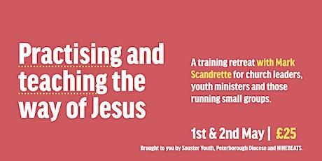 Practising the Way of Jesus Leader Training - POSTPONED tickets