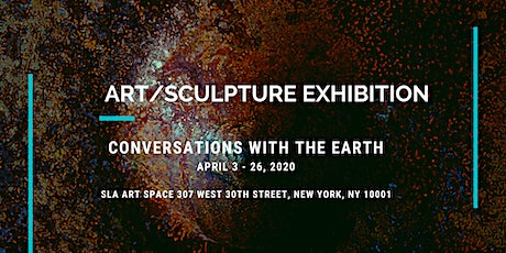 "ART/SCULPTURE EXHIBITION ""CONVERSATIONS WITH THE EARTH"" tickets"