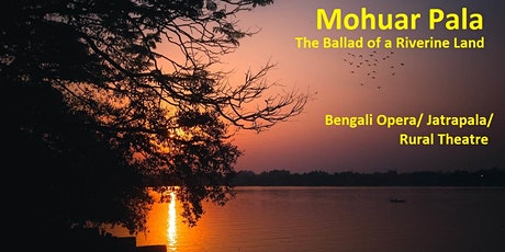 Mohuar Pala - The Ballad of a Riverine Land tickets