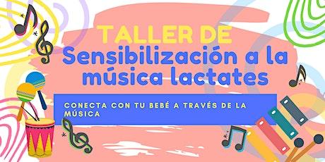 TALLER DE SENSIBILIZACIÓN A LA MÚSICA  LACTANTES boletos