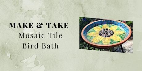 Make and Take Tuesday Workshop: Mosaic Tile Birdbath tickets