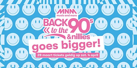 MNM Back to the 90s & Nillies 2020 - ZATERDAG 4 APRIL BIG tickets
