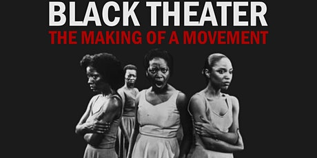Community Dialogue: Black Theater- The Making of a Movement tickets