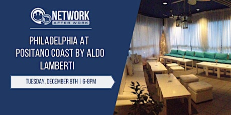 Network After Work Philadelphia at Positano Coast by Aldo Lamberti tickets