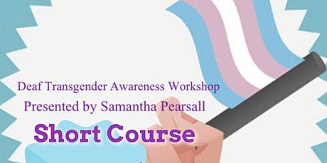 Deaf Transgender Workshop - short course tickets