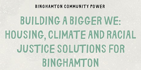 Building a Bigger We: Housing, Climate and Racial Justice Solutions tickets