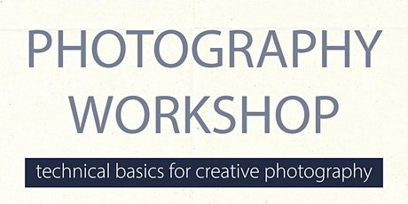Photography Workshop - Technical Basics for Creative Photography tickets