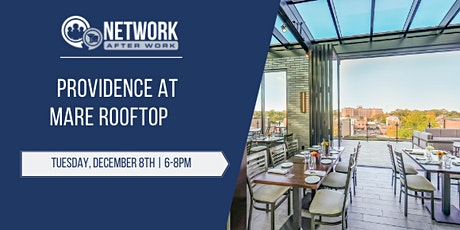 Network After Work Providence at Mare Rooftop tickets