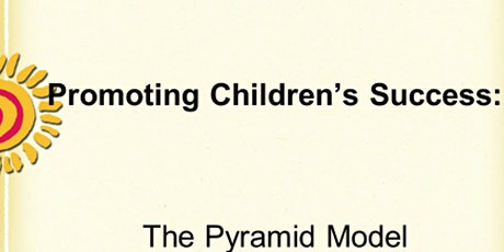 CANCELLED- Pre-K Pyramid Model Module 3A -Individualized Intensive Interventions: Determining the Meaning of Challenging Behavior  tickets