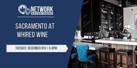 Network After Work Sacramento at Whired Wine tickets