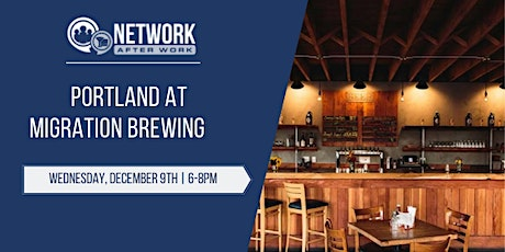 Network After Work Portland at Migration Brewing tickets