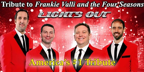Lights Out - Tribute to Frankie Valli and the Four Seasons tickets