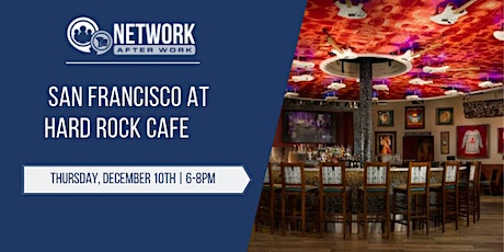 Network After Work San Francisco at Hard Rock Cafe tickets