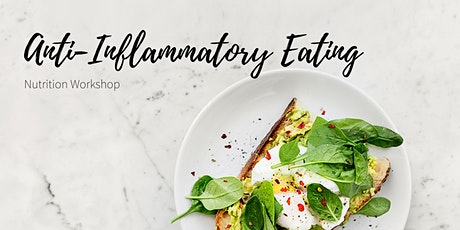 Anti-Inflammatory Eating - Nutrition Workshop tickets