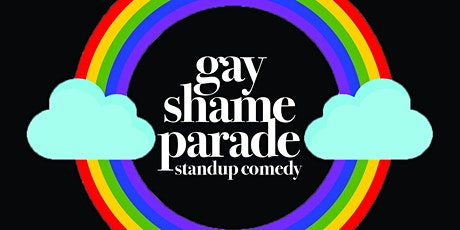 GAY SHAME PARADE: LGBTQ Standup Comedy Show tickets