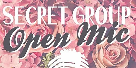 The Secret Group Open Mic tickets