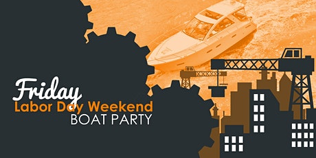 Labor Day Weekend NYC Boat Party Yacht Cruise: Friday Night tickets