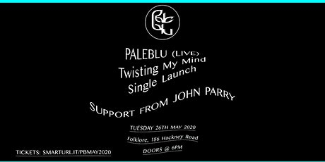 Paleblu Live - Twisting My Mind Single Launch (Support from John Parry) tickets