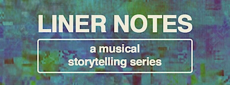 **CANCELLED** Liner Notes: A Musical Storytelling Series @ The Empty Bottle tickets