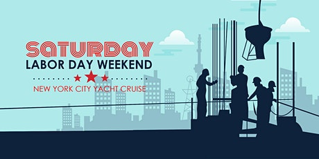 Labor Day Weekend NYC Boat Party Yacht Cruise: Saturday Night tickets