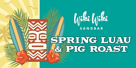 Spring Luau and Pig Roast at Wiki Wiki Sandbar on Folly Beach tickets