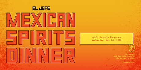 El Jefe Mexican Spirits Dinner - Pascola Bacanora tickets