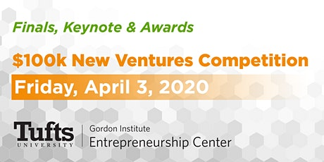 2020 Tufts $100k New Ventures Competition Finals & Awards: Virtual Event! tickets