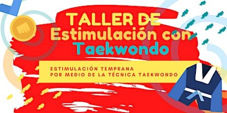 TALLER DE ESTIMULACIÓN TEMPRANA CON TAEKONDO boletos