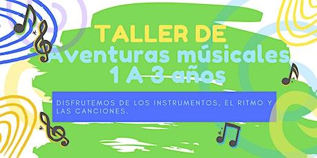 TALLER DE AVENTURAS MUSICALES DE 1 A 3 AÑOS boletos